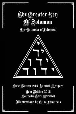 The Greater Key of Solomon : The Grimoire of Solomon