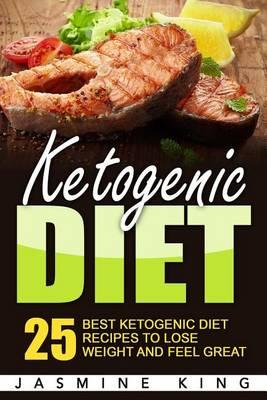 Ketogenic Diet  25 Best Ketogenic Diet Recipes to Lose Weight and Feel Great