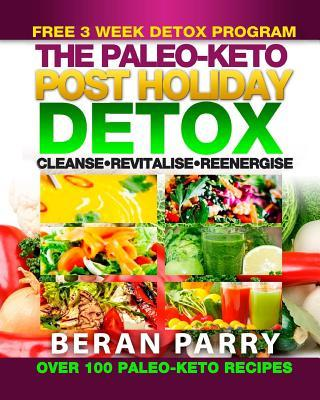 The Paleo – Keto Post Holiday Detox – Beran Parry