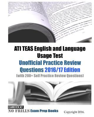 Ati Teas English and Language Usage Test Unofficial Practice Review Questions 2016/17 Edition