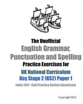 The Unofficial English Grammar, Punctuation and Spelling Practice Exercises