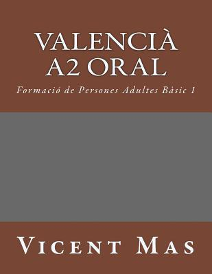 Valenci A2 Oral  Formacide Persones Adultes B sic 1