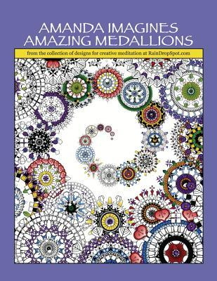 Amanda Imagines Amazing Medallions  From the Collection of Designs for Meditative Coloring at Raindropspot.com