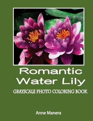 Romantic Water Lily Grayscale Photo Coloring Book