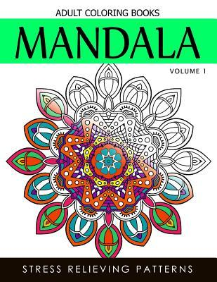 Mandala Adult Coloring Books Vol.1  Masterpiece Pattern and Design, Meditation and Creativity 2017