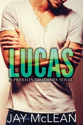 Lucas - A Preston Brothers Novel
