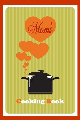 Mom's Cooking Book  Blank Cookbook