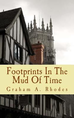 Footprints in the Mud of Time  The Alternative Story of York