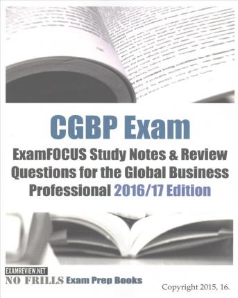CGBP Exam Examfocus Study Notes & Review Questions for the Global Business Professional 2016/17