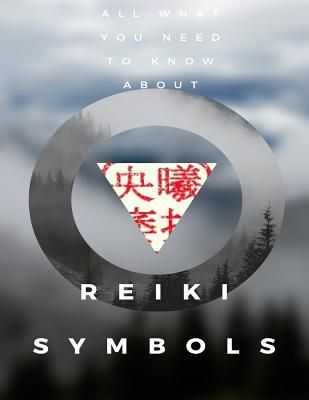 Reiki Symbols : What Was Hidden Is Brought Into Being, Bringing Light Onto the Earth