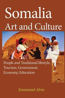 Somalia Art and Culture  People and Traditional Lifestyle, Tourism, Government, Economy, Education
