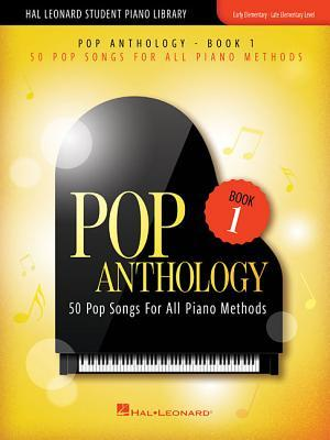 Pop Anthology Book 1 : 50 Pop Songs for All Piano Methods