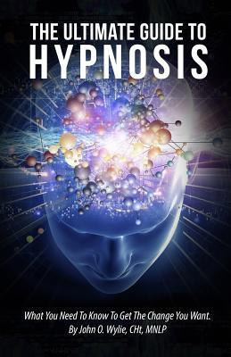 The Ultimate Guide To Hypnosis  What You Need To Know To Get The Change You Want