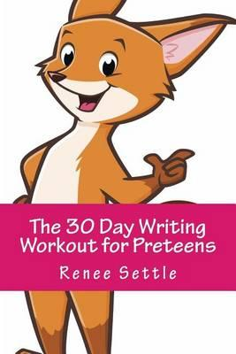 The 30 Day Writing Workout for Preteens Pink: Using 12 Minutes a Day