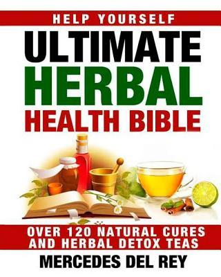 Ultimate Herbal Health Bible