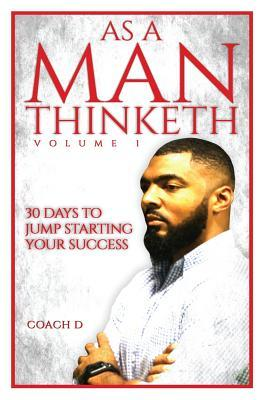 As a Man Thinketh: 30 Days to Jumpstarting Your Success