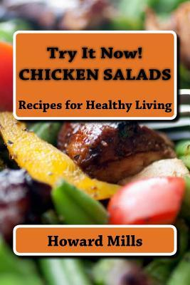 Try It Now! Chicken Salads : Recipes for Healthy Living – Howard Mills