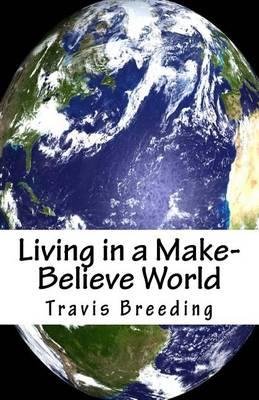Living in a Make-Believe World