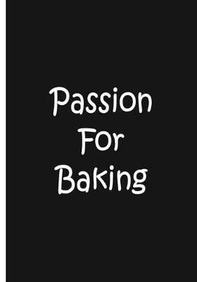 Passion for Baking - Notebook / Journal / Lined Pages / Quality Soft Matte Cover