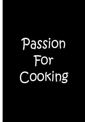 Passion for Cooking - Black Notebook / Journal / Lined Pages / Soft Matte Cover