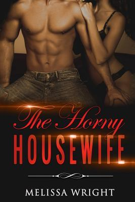 The Horny Housewife