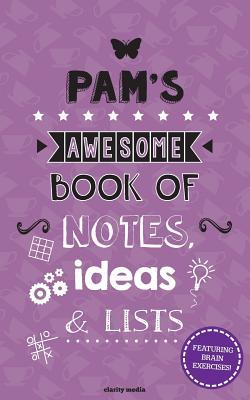 Pam's Awesome Book of Notes, Ideas & Lists