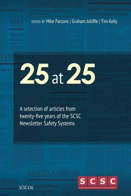 25 at 25  A Selection of Articles from Twenty-Five Years of the Scsc Newsletter Safety Systems