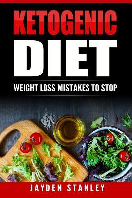 Ketogenic Diet : Weight Loss Mistakes to Stop
