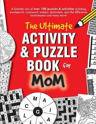 The Ultimate Activity & Puzzle Book for Mom