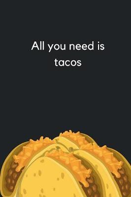 All You Need Is Tacos Journal
