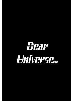 Dear Universe... - Black Notebook / Extended Lined Pages / Soft Matte Cover