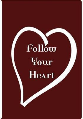 Follow Your Heart - Red Notebook / Journal / Extended Lined Pages / Soft Matte