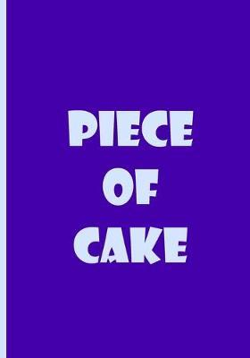 Piece of Cake - Notebook / Journal / Extended Lined Pages / Soft Matte Cover