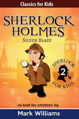 Sherlock Holmes Re-Told for Children  Silver Blaze Large Print Edition