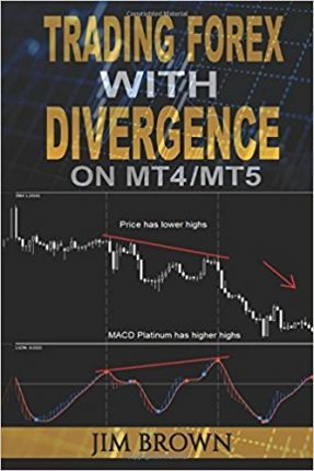 Trading Forex With Divergence On Mt4 Jim Brown 9781541214361