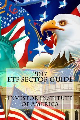 2017 Etf Sector Guide