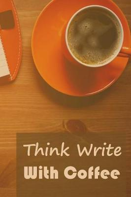 Think Write With Coffee Reflective Journal
