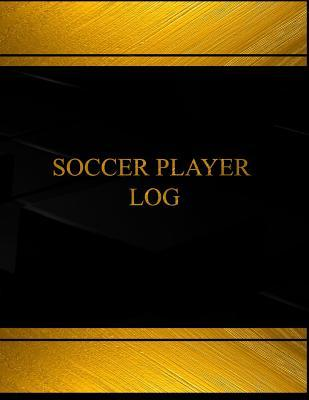 Soccer Player Log (Log Book, Journal - 125 Pgs, 8.5 X 11 Inches)  Soccer Player Logbook (Black Cover, X-Large)