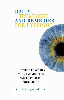 Daily Treatment and Remedies for Eyesight
