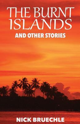 The Burnt Islands and Other Stories