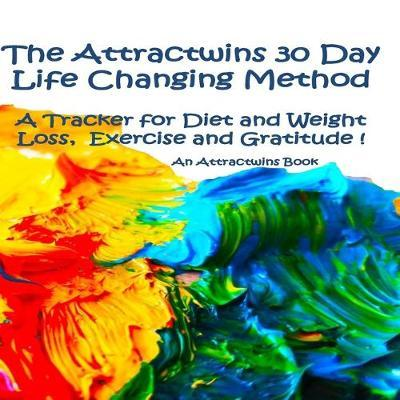 The Attractwins 30 Day Life Changing Method