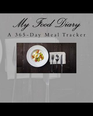 My Food Diary : A 365-Day Meal Tracker