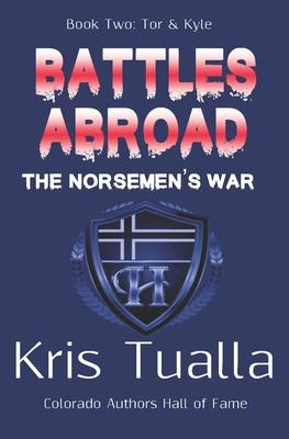 Battles Abroad  The Norsemen's War (The Hansen Series) Book Two - Tor & Kyle