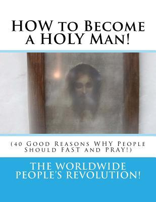 How to Become a Holy Man!