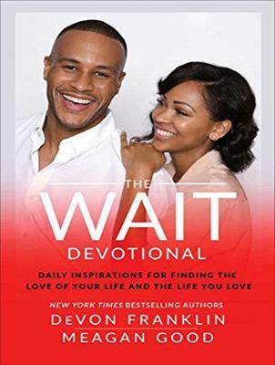 The Wait Devotional : Daily Inspirations for Finding the Love of Your Life and the Life You Love