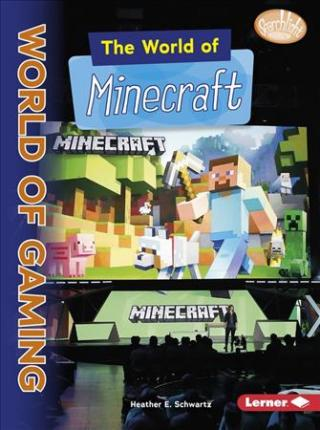 The world of minecraft - the world of gaming lb by Schwartz  E. Heather