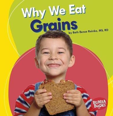 Why We Eat Grains – Beth Bence Reinke