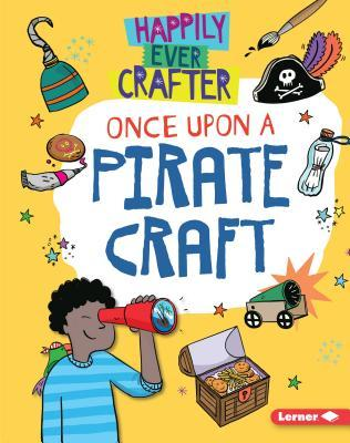 Once Upon a Pirate Craft