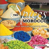 The Spices of Morocco  The Most Aromatic Country in Africa - Geography Books for Kids Age 9-12 Children's Geography & Cultures Books