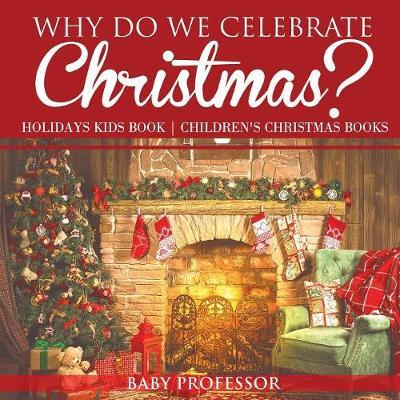 Why Do We Celebrate Christmas Holidays Kids Book Children S